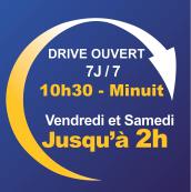 Le Drive jusqu'à 2h VENDREDI & SAMEDI !